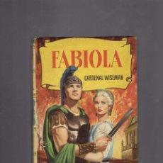 Tebeos: FAVIOLA CARDENAL WISEMAN EDITORIAL BRUGUERA 4 EDICION MAYO DE 1959. Lote 221727841