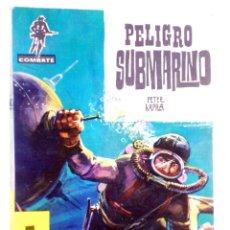 Tebeos: COMBATE 70. PELIGRO SUBMARINO (PETER KAPRA) FERMA, 1962. Lote 228081662