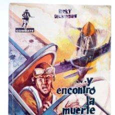 Tebeos: COMBATE 8. …Y ENCONTRÓ LA MUERTE (RICKY DICKINSON) FERMA, 1962. Lote 228081782