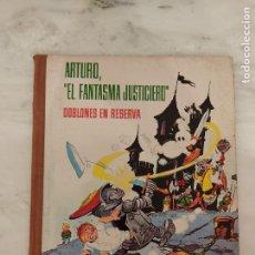 Tebeos: ARTURO EL FANTASMA JUSTICIERO - DOBLONES EN RESERVA - FERMA 1964 - COLECCION IMAGENES Y AVENTURAS. Lote 237400035