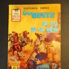 Tebeos: GRAN OESTE / MONTANA OESTE (1958, FERMA) 316 · 4-VI-1964 · TRES BALAS PARA TRES CUERVOS. Lote 249023740