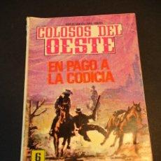 Tebeos: COLOSOS DEL OESTE (1964, FERMA) 117 · 8-VII-1966 · EN PAGO A LA CODICIA. Lote 249110790