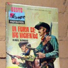 Tebeos: OESTE PISTOLEROS - LA FURIA DE LOS VIOLENTOS - NOVELAS GRAFICAS PARA ADULTOS. Lote 253743340