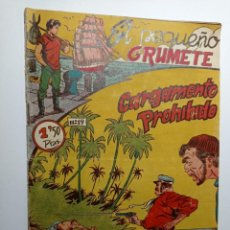 Giornalini: ORIGINAL NO COPIA EL PEQUEÑO GRUMETE CARGAMENTO PROHIBIDO 19 EDICIONES FIRMA AÑO 1958. Lote 265125654