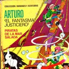 Tebeos: COMIC COLECCION IMAGENES Y AVENTURAS ARTURO EL FANTAMA JUSTICIERO PIRATAS DE LA MAR SALADA. Lote 267772234