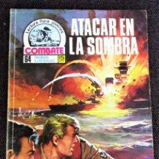 Tebeos: COMBATE NOVELA GRÁFICA Nº 56 ATACAR EN LA SOMBRA PRODUCCION EDITORIALES 1977 VER DESCRIPCIÓN Y FOTOS. Lote 274760963