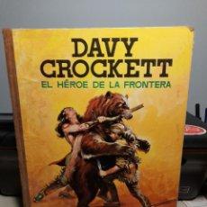 Tebeos: DAVY CROCKET, EL HEROE DE LA FRONTERA ( COLECCION IMAGENES Y AVENTURAS ) TAPA DURA. Lote 277643283