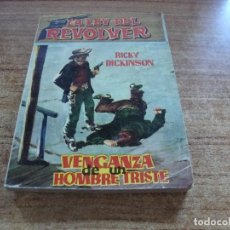 Tebeos: NOVELA FERMA LA LEY DEL REVOLVER VENGANZA DE UN HOMBRE TRISTE RICKY DICKINSON Nº 4. Lote 287058558