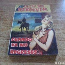 Tebeos: NOVELA FERMA LA LEY DEL REVOLVER CUANDO YA NO REGRESES RICKY DICKINSON Nº 6. Lote 287058603