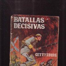 Tebeos: BATALLAS DECISIVAS, GETTYSBURG - GALAOR 1968. Lote 139410746