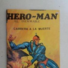 Tebeos: HERO MAN. EL INEXORABLE. CARRERA DE LA MUERTE. GALAOR.. Lote 109106711