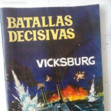 Tebeos: BATALLAS DECISIVAS GALAOR - VICKSBURG. Lote 121344279