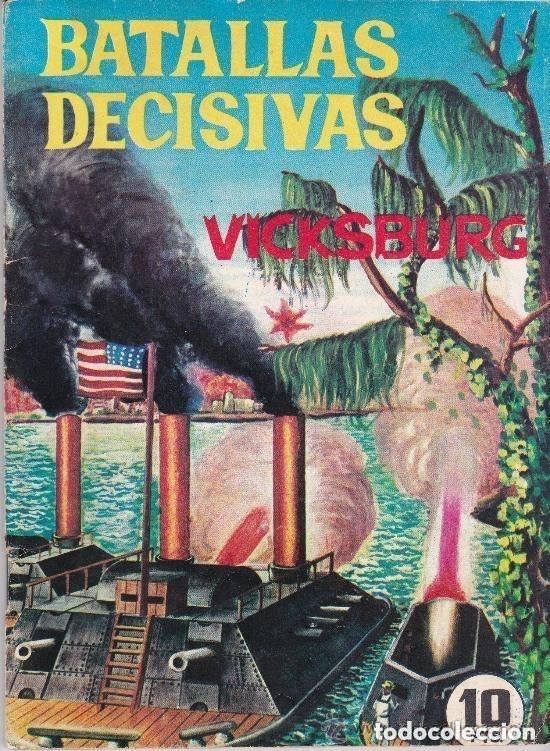 BATALLAS DECISIVAS ,VICKSBURG (Tebeos y Comics - Galaor)