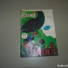 """Tebeos: EL HERO-MAN INEXORABLE """"EL SECRETO"""",EDITORIAL GALAOR 1969. Lote 226485430"""