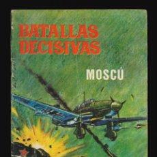 Tebeos: BATALLAS DECISIVAS - GALAOR / SIN NUMERAR (MOSCÚ). Lote 287001538