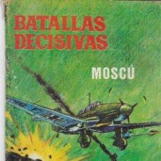 Tebeos: ED. GALAOR -- BATALLAS DECISIVAS -- MOSCÚ. Lote 292292158