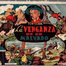 Tebeos: TOM CLARK. LA VENGANZA DE UN MALVADO. Nº 6. EDITORIAL GRAFIDEA. AÑOS 40. ORIGINAL. Lote 74970759