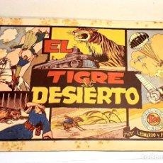 Tebeos: EL TIGRE DEL DESIERTO *** POR LEONARDO Y FELIPE ¡¡¡ COMIC ORIGINAL AÑOS 40 !!! EDITORIAL GRAFIDEA. Lote 183590972