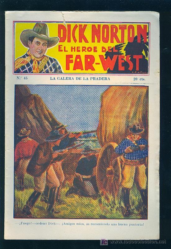 DICK NORTON. Nº 45. EL HEROE DEL FAR - WEST. . (Tebeos y Comics - Hispano Americana - Otros)