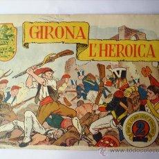Tebeos: HISTORIA I LLEGENDA-N. 13-GIRONA L' HEROICA-HISPANO AMERICANA. Lote 24562018