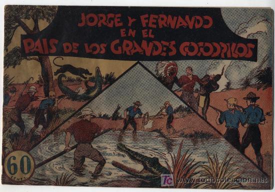 JORGE Y FERNANDO EN EL PAIS DE LOS GRANDES COCODRILOS.HISPANO AMERICANA. (Tebeos y Comics - Hispano Americana - Jorge y Fernando)