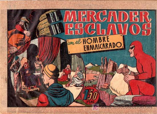AVENTURA DEL HOMBRE ENMASCARADO. EL MERCADER DE ESCLAVOS . EDICIONES HISPANO AMERICANA (Tebeos y Comics - Hispano Americana - Hombre Enmascarado)