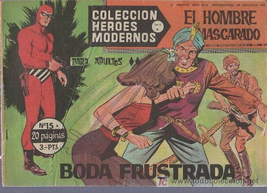 COLECCION HEROES MODERNOS PARA ADULTOS. SERIE A Nº 15. EL HOMBRE ENMASCARADO. BODA FRUSTRADA (Tebeos y Comics - Hispano Americana - Hombre Enmascarado)