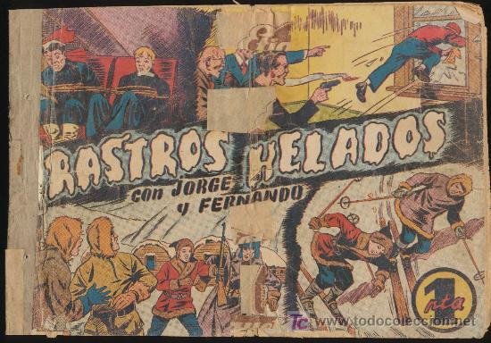 JORGE Y FERNANDO. RASTROS HELADOS. HISPANO AMERICANA 1940. (Tebeos y Comics - Hispano Americana - Jorge y Fernando)