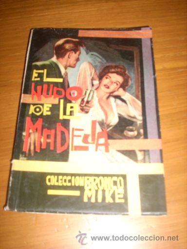 EL NUDO DE LA MADEJA - BRONKO MIKE - EDICIONES RESERVADA - ARGENTINA - 1963 - RARO! (Tebeos y Comics - Hispano Americana - Otros)