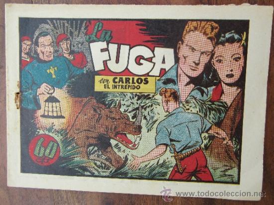 LA FUGA , CARLOS EL INTREPIDO , HISPANO AMERICANA , BUENA CONSERVACION EN GENERAL, (Tebeos y Comics - Hispano Americana - Carlos el Intrépido)