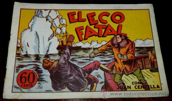 JUAN CENTELLA, ORIGINAL, EL ECO FALTAL, TAL COMO SE VE EN LAS FOTOS PUESTAS, EDITORIAL HISPANO AMERI (Tebeos y Comics - Hispano Americana - Juan Centella)