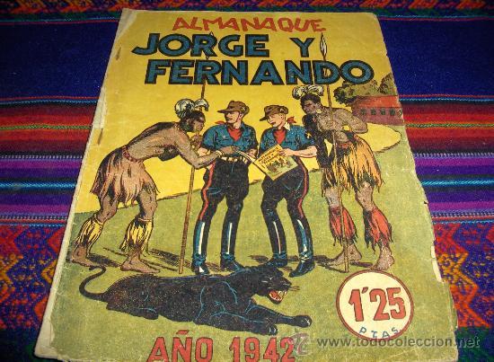 ALMANAQUE JORGE Y FERNANDO 1942 ORIGINAL. HISPANO AMERICANA. 1,25 PTS. MUY DIFÍCIL!!!!!!!!!!!!! (Tebeos y Comics - Hispano Americana - Jorge y Fernando)