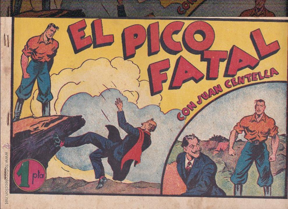 JUAN CENTELLA -EL PICO FATAL - (Tebeos y Comics - Hispano Americana - Juan Centella)