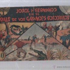 Tebeos: JORGE Y FERNANDO EN EL PAIS DE LOS GRANDES COCODRILOS. EDICIONES HISPANO AMERICANA.. Lote 49766551
