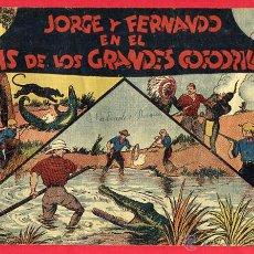 Tebeos: JORGE Y FERNANDO , EL PAIS DE LOS GRANDES COCODRILOS , 60 CENTIMOS , ORIGINAL , N. Lote 53139324