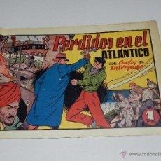 Tebeos: (M1) CARLOS EL INTREPIDO NUM 19 - PERDIDOS EN EL ATLANTICO ,HISPANO AMERICANA 1942, SEÑALES DE USO . Lote 54676518