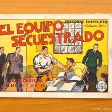 Tebeos: JUAN CENTELLA - Nº 7 EL EQUIPO SECUESTRADO - EDITORIAL HISPANO AMERICANA 1940. Lote 56874753