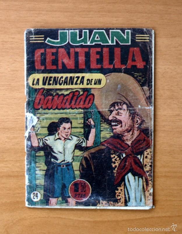 JUAN CENTELLA, Nº 24 LA VENGANZA DE UN BANDIDO - EDITORIAL HISPANO AMERICANA 1951 (Tebeos y Comics - Hispano Americana - Juan Centella)