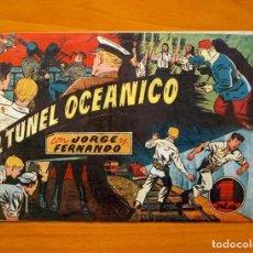 Tebeos: JORGE Y FERNANDO, Nº 70 EL TÚNEL OCEÁNICO - EDITORIAL HISPANO AMERICANA 1940. Lote 68798877