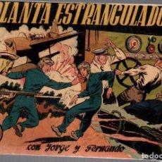 Tebeos: JORGE Y FERNANDO. LA PLANTA ESTRANGULADORA. HISPANO AMERICANA DE EDICIONES. ORIGINAL. AÑOS 40. Lote 75242135