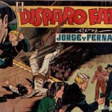 Tebeos: JORGE Y FERNANDO. EL DISPARO FATAL. HISPANO AMERICANA DE EDICIONES. AÑOS 40. ORIGINAL. Lote 75243063