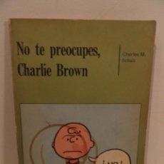 Tebeos: NO TE PREOCUPES, CHARLIE BROWN - CHARLES M. SCHULZ - INTERAMERICANA 1973. Lote 75765763