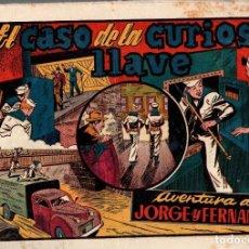 Tebeos: EL CASO DE LA CURIOSA LLAVE. AVENTURA DE JORGE Y FERNANDO. ORIGINAL. AÑOS 40. Lote 76316103