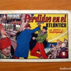 Tebeos: CARLOS EL INTRÉPIDO, Nº 19 PERDIDOS EN EL ATLÁNTICO - EDITORIAL HISPANO AMERICANA 1942- TAMAÑO 21X31. Lote 98137199
