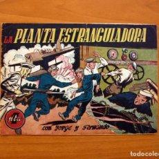 Tebeos: JORGE Y FERNANDO Nº 62, LA PLANTA ESTRANGULADORA - HISPANO AMERICANA 1940 - TAMAÑO 17X24. Lote 98217215