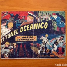 Tebeos: JORGE Y FERNANDO, Nº 70, EL TÚNEL OCEÁNICO - EDITORIAL HISPANO AMERICANA 1940 - TAMAÑO 17X24. Lote 98220095