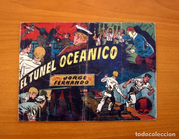 JORGE Y FERNANDO, Nº 70, EL TÚNEL OCEÁNICO - EDITORIAL HISPANO AMERICANA 1940 - TAMAÑO 17X24 (Tebeos y Comics - Hispano Americana - Jorge y Fernando)