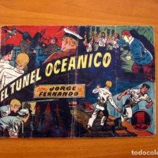 Tebeos: JORGE Y FERNANDO, Nº 70, EL TÚNEL OCEÁNICO - EDITORIAL HISPANO AMERICANA 1940 - TAMAÑO 17X24. Lote 98220323