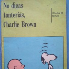 Tebeos: NO DIGAS TONTERÍAS, CHARLIE BROWN. CHARLES M. SCHULZ. Lote 99067887