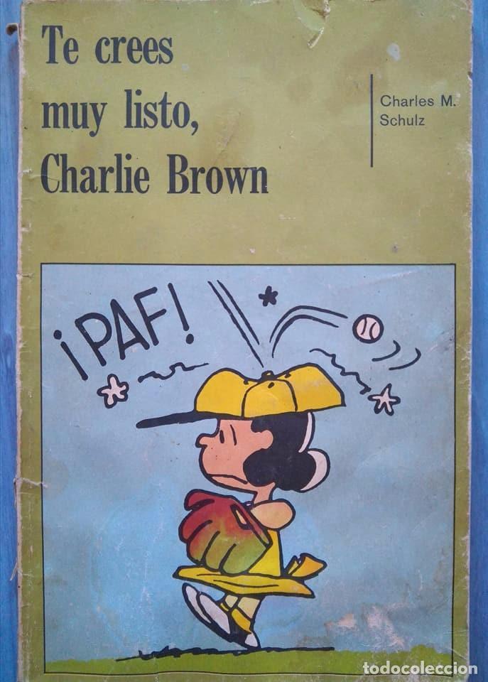 TE CREES MUY LISTO, CHARLIE BROWN. CHARLES M. SCHULZ (Tebeos y Comics - Hispano Americana - Otros)